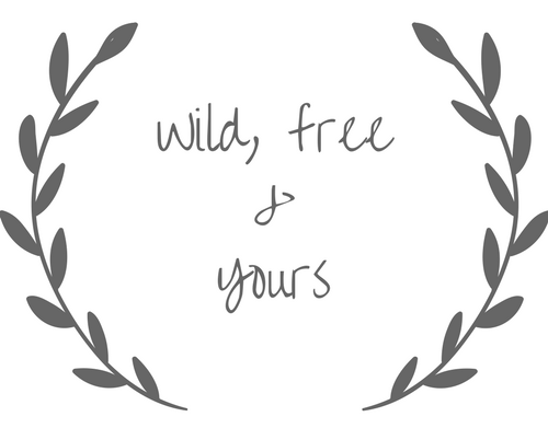Wild, Free & Yours